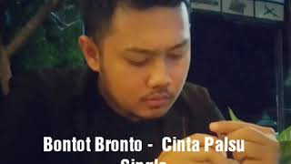 Bontot Bronto -  Cinta Palsu  ( New Single Solo) Artis Malang Kepanjen