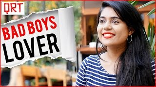Why do Girls LOVE BAD BOYS | MOST UNREALISTIC EXPECTATIONS | Quick Reaction Team