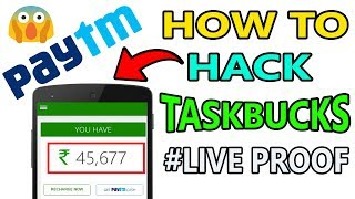 How to hack Taskbucks app without root || Earn unlimited paytm cash hindi 2017