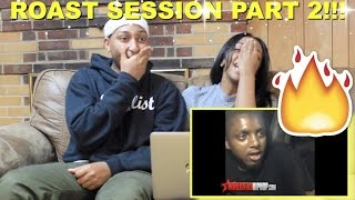 """Couple Reacts : """"Clowning With The Roast Session Pt. 2!"""" Reaction!!!!"""