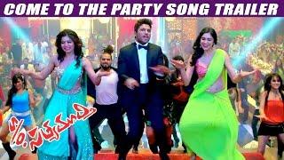S/o Satyamurthy Come To The Party Song Trailer | Teaser | Promo  - Allu Arjun, Samantha, Adah Sharma
