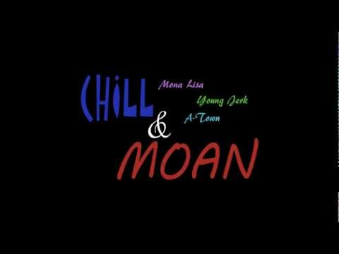 Xxx Mp4 Mona Lisa Chill N Moan Feat Young Jerk A Town Prod By Frost 3gp Sex