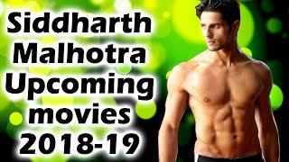 सिद्धार्थ मल्होत्रा की आगामी फिल्म 2018-19   Sidharth Malhotra