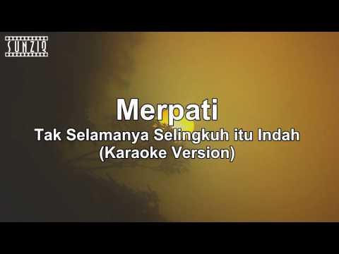 Merpati - Tak Selamanya Selingkuh Itu Indah (Karaoke Version + Lyrics) No Vocal #sunziq