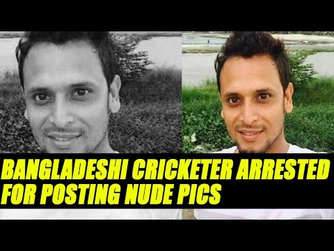 Bangladeshi cricketer Arafat Sunny arrested for posting nude pics of girlfriend | Oneindia News