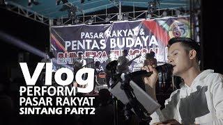 VLOG PERFORM DI PASAR RAKYAT SINTANG - 2018 PART2