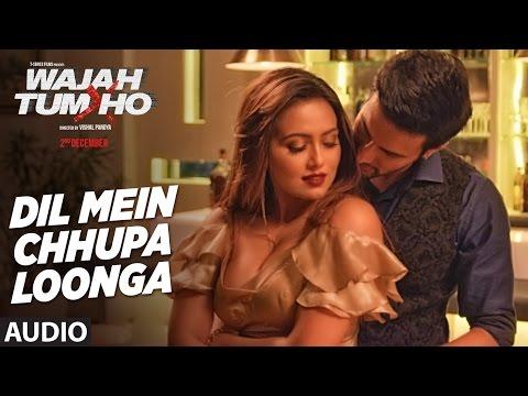 Dil Mein Chhupa Loonga Full Song (Audio) | Wajah Tum Ho | Armaan Malik, Tulsi Kumar | Meet Bros