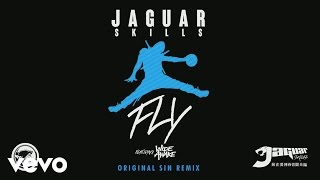 Jaguar Skills - FLY (Original Sin Remix) [Audio] ft. WiDE AWAKE
