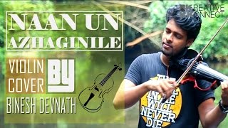 Naan Un Azhaginile [24] Violin Cover Ft. Binesh Devnath | KKonnect Music