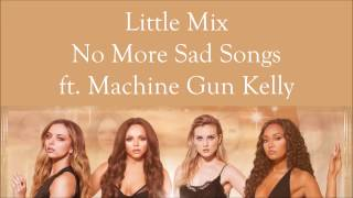 Little Mix ~ No More Sad Songs ft. Machine Gun Kelly ~ Lyrics (Single Version)