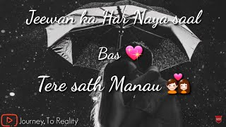 Har Naya Saal Bas Tere Sath Manau 💑   Happy New Year 2018   Romantic Cute Lines 💖