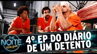 The Noite (08/12/15) - Diário de um Detento do Barulho S01E04