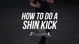 [HD] THE COMPLETE SHIN KICK TUTORIAL | INVINCIBLEWORLDWIDE