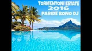 I TORMENTONI DELL'ESTATE 2016-Le canzoni del momento 2016 - SUMMER HITS 2016 (Paride Bono DJ)