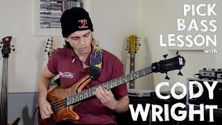 CODY WRIGHT // PICK BASS LESSON // BassTheWorld.com