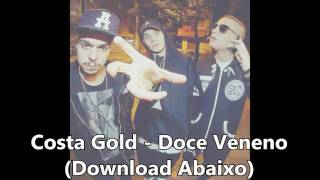 Costa Gold - Doce Veneno (DOWNLOAD) + LETRA