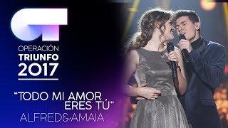 TODO MI AMOR ERES TÚ - Alfred y Amaia | OT 2017 | Gala 12