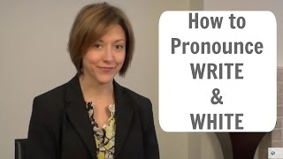 How to say WRITE (RIGHT) and WHITE - American English Pronunciation Lesson