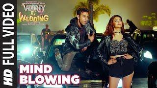 Mind Blowing Full Video Song | Veerey Ki Wedding |Mika Singh| Pulkit Samrat Jimmy Shergil Kriti K