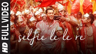 images Selfie Le Le Re FULL VIDEO Song Salman Khan Bajrangi Bhaijaan T Series
