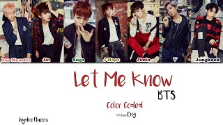 BTS - Let Me Know {Color Coded Lyrics Han|Rom|Eng}