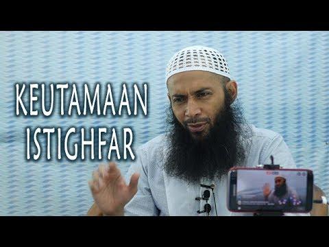 Kajian Ustadz DR Syafiq Riza Basalamah : Keutamaan Istighfar