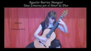 """Francesca Riva - Agustin Barrios """"una Limosna por el Amor de Dios"""""""