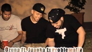 Ozuna Ft. Juanka El Problematik - Si te Dejas Llevar (Preview)