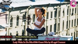 Lady Waks In Da Mix #386 [06-07-2016] Guest Mix by ilLegal Content