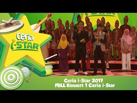 Ceria i-Star 2017 : [FULL] Konsert 1 #CeriaiStar I Bismillah Let's Go