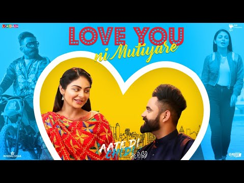 Love You Ni Mutiyare - Amrit Maan | Neeru Bajwa | Aate Di Chidi | New Songs 2018