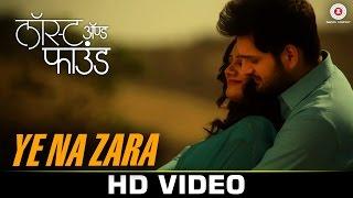 Ye Na Zara - Lost And Found | Sonia Mundhe, Shubhankar | Shubhankar