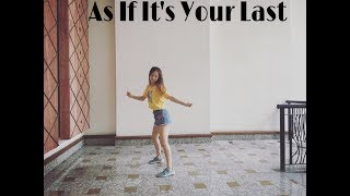 BLACKPINK- '마지막처럼 (AS IF IT'S YOUR LAST)' Freestyle Dance Cover (프리스타일 댄스)