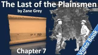 Chapter 07 - The Last of the Plainsmen by Zane Grey - Snake Gulch