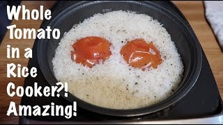 Whole Tomato in a Rice Cooker?! Amazing!