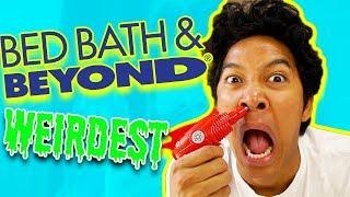 Weirdest Bed Bath Beyond Products Ever!