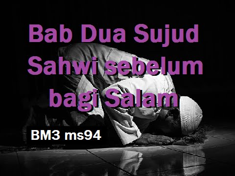 2010 11 10 Ustaz Shamsuri 635 Bab Dua Sujud Sahwi sebelum bagi Salam BM3 ms94