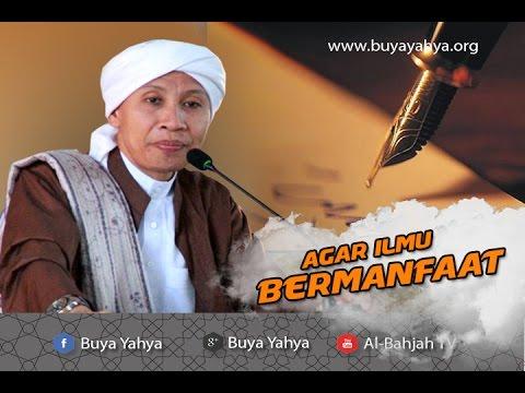 Agar Ilmu Bermanfaat | Hikmah Buya Yahya