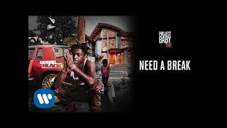 Kodak Black - Need A Break [Official Audio]