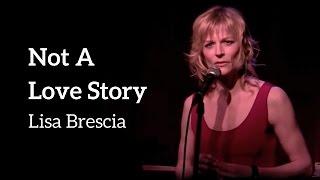 NOT A LOVE STORY - Lisa Brescia