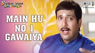 Main Hoon No 1 Gawaiya - Saajan Chale Sasural - Govinda - Full Song