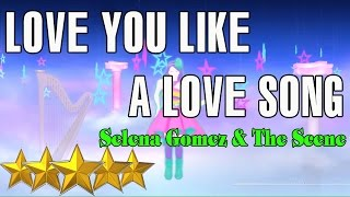 🌟 LOVE YOU LIKE A LOVE SONG - SELENA GOMEZ | Just Dance 4 | Best Dance Music   🌟