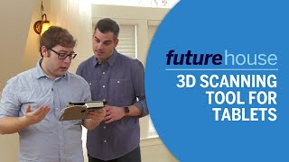 Future House   3D Scanning Tool for Tablets