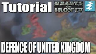 DEFENCE OF THE UNITED KINGDOM GUIDE - Hearts of Iron 4 (HOI4)