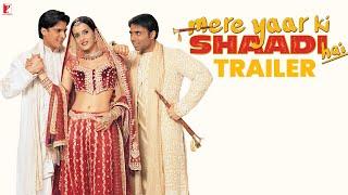 Mere Yaar Ki Shaadi Hai - Official Trailer | Uday Chopra | Jimmy Shergill | Sanjana | Bipasha Basu