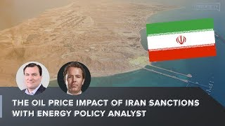 The Oil Price Impact of Iran Sanctions With Energy Policy Analyst Joe McMonigle