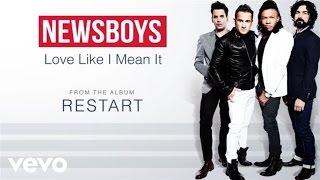 Newsboys - Love Like I Mean It (Lyric Video)