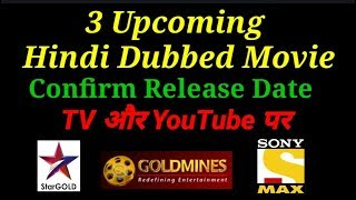 3 Upcoming South Hindi Dubbed Movie Confirm Release Date TV & YouTube Premiere