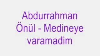 Abdurrahman Önül - Medineye varamadim.