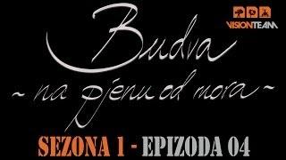 Budva na pjenu od mora -  SEZONA 1 - EPIZODA 04